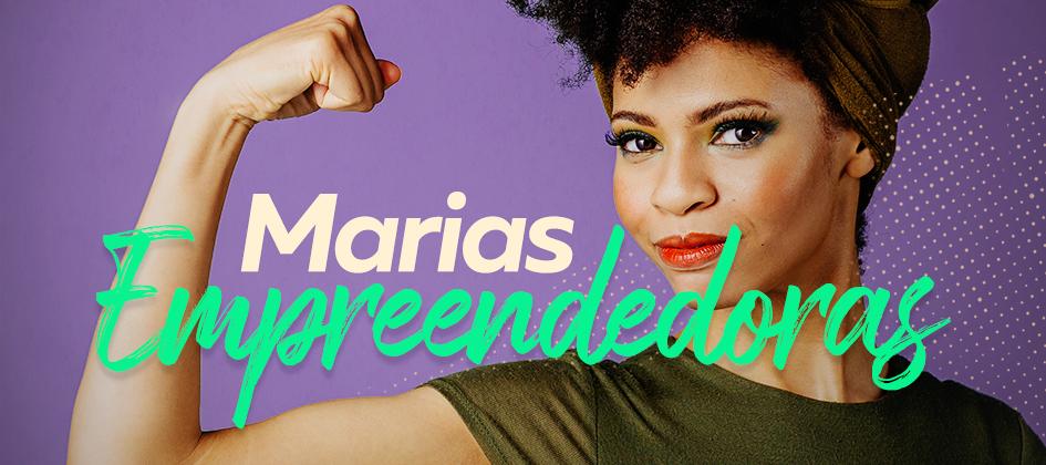 """""""Marias Empreendedoras"""", conheça a trajetória de mulheres ligadas à Maria Açaí"""