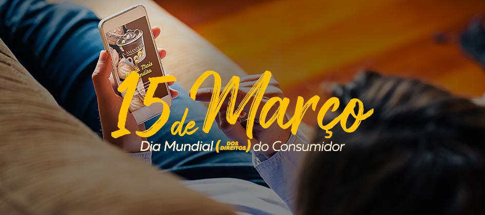 Dia Mundial (dos Direitos) do Consumidor