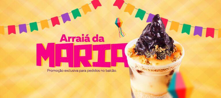 Campanhas de Marketing Maria Açaí: Arraiá da Maria