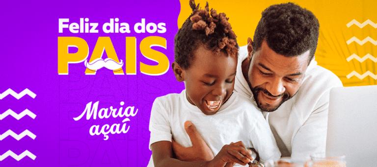 Dia dos pais 2021 na Maria Açaí